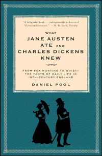 Cover What Jane Austen Ate and Charles Dickens Knew