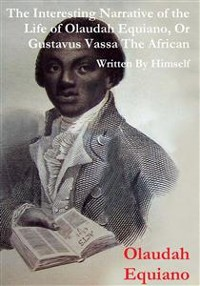 Cover The Interesting Narrative of the Life of Olaudah Equiano, Or Gustavus Vassa, The African Written By Himself