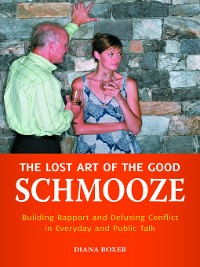 Cover The Lost Art of the Good Schmooze