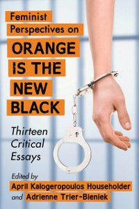 Cover Feminist Perspectives on Orange Is the New Black