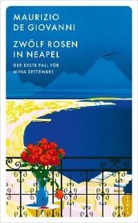 Cover Zwölf Rosen in Neapel