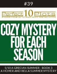 "Cover Perfect 10 Cozy Mystery for Each Season Plots #39-5 ""A GRECIAN SUMMER - BOOK 3 – A HOMER AND BELLA SUMMER MYSTERY"""