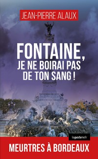 Cover Fontaine, je ne boirai pas de ton sang !