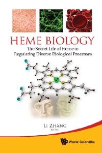 Cover Heme Biology: The Secret Life Of Heme In Regulating Diverse Biological Processes