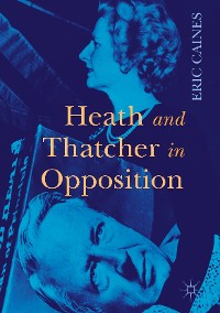 Cover Heath and Thatcher in Opposition