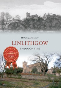 Cover Linlithgow Through Time