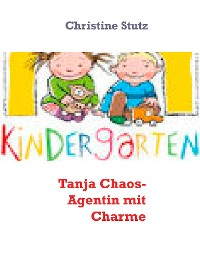 Cover Tanja  Chaos- Agentin mit Charme