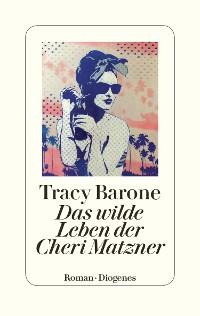 Cover Das wilde Leben der Cheri Matzner