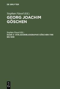 Cover Verlagsbibliographie Göschen 1785 bis 1838