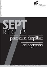 Cover Sept règles pour nous simplifier l'orthographe