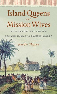 Cover Island Queens and Mission Wives