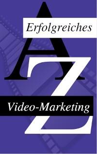 Cover Wie man sein Video Erfolgreich Vermarket