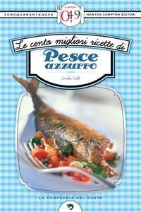 Cover Le cento migliori ricette di pesce azzurro