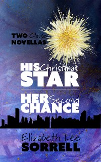 Cover His Christmas Star/Her Second Chance