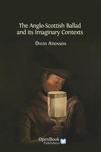 Cover The Anglo-Scottish Ballad and its Imaginary Contexts