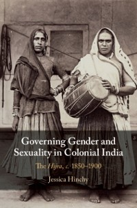 Cover Governing Gender and Sexuality in Colonial India