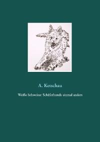 Cover Weiße Schweizer Schäferhunde einmal anders