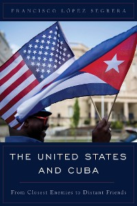 Cover The United States and Cuba