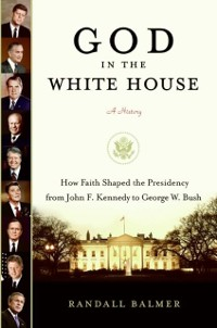 Cover God in the White House: A History