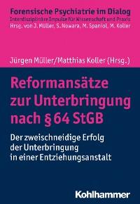Cover Reformansätze zur Unterbringung nach § 64 StGB