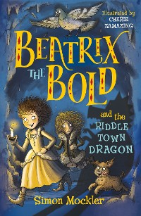 Cover Beatrix the Bold and the Riddletown Dragon