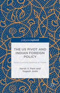 Cover The US Pivot and Indian Foreign Policy