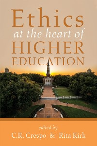 Cover Ethics at the Heart of Higher Education