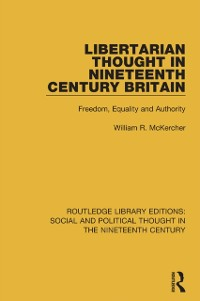 Cover Libertarian Thought in Nineteenth Century Britain