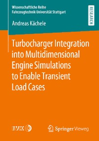 Cover Turbocharger Integration into Multidimensional Engine Simulations to Enable Transient Load Cases