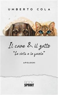 """Cover Il cane & il gatto - """"Le virtù e le favole"""""""