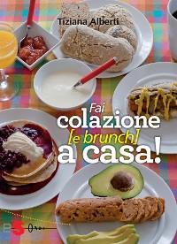 Cover Fai colazione e brunch a casa!