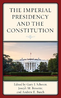 Cover The Imperial Presidency and the Constitution