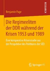 Cover Die Regimeeliten der DDR während der Krisen 1953 und 1989