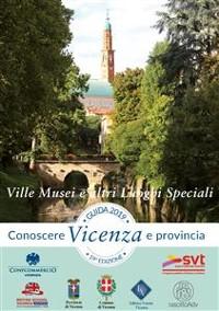 Cover Guida Conoscere Vicenza e Provincia 2019 Sezione Ville Musei e altri luoghi speciali
