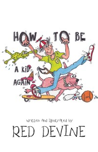 Cover How to Be a Kid Again