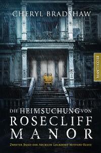 Cover Die Heimsuchung von Rosecliff Manor