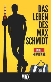 Cover Das Leben des Max Schmidt