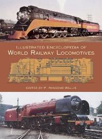 Cover Illustrated Encyclopedia of World Railway Locomotives