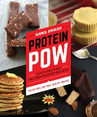 Cover Protein Pow: Quick and Easy Protein Powder Recipes