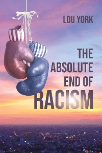Cover The Absolute End of Racism