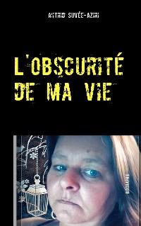 Cover L'obscurité de ma vie