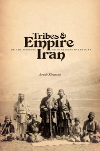 Cover Tribes and Empire on the Margins of Nineteenth-Century Iran