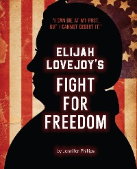Cover Elijah Lovejoy's Fight for Freedom