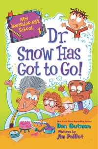 Cover My Weirder-est School #1: Dr. Snow Has Got to Go!