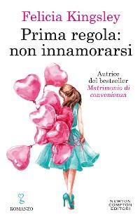 Cover Prima regola: non innamorarsi