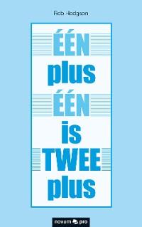 Cover ÉÉN plus ÉÉN is TWEE plus