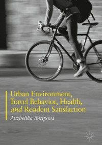 Cover Urban Environment, Travel Behavior, Health, and Resident Satisfaction