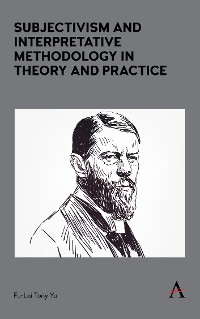 Cover Subjectivism and Interpretative Methodology in Theory and Practice