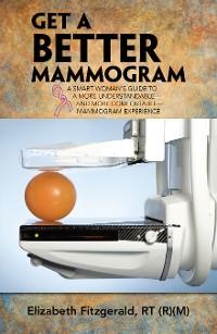 Cover Get a Better Mammogram