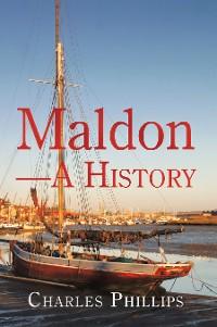 Cover Maldon—A History